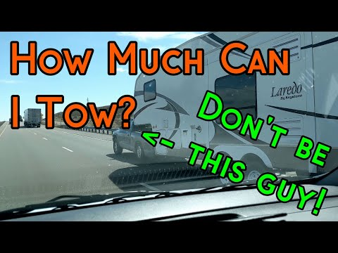 How Much Can I Tow? - Towing & Payload Capacity Explained- MUST WATCH IF TOWING!