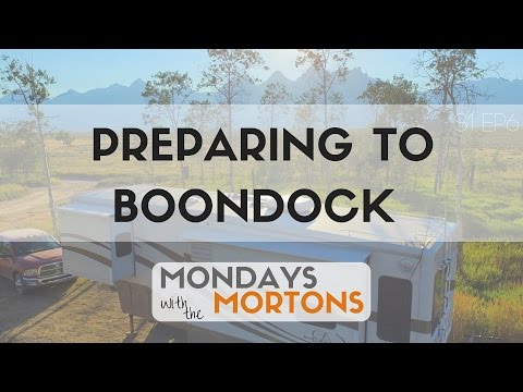 "Top Tips for Preparing to Go Off-Grid ""Boondocking"" in an RV - Mondays with the Mortons"