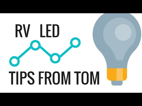 RV LED Upgrades and Retrofits - Tips from Tom