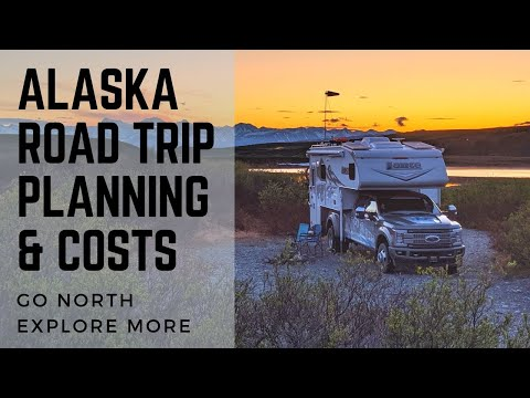 How to Plan and Budget for an Alaska RV Trip & What it Cost Us to Go | Go North Explore More