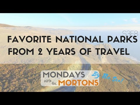 8 Favorite National Parks in 2 years of Travel   Mondays with the Mortons S3E8