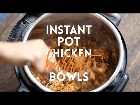 Instant Pot 20 Minute Chicken Burrito Bowls
